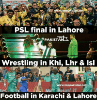 karachi: PSL final in Lahore  TOP  PAKISTA  Wrestling in Khi, Lhr & Isl  IA  Www.toppakistan.net  Football in Karachi & Lahore
