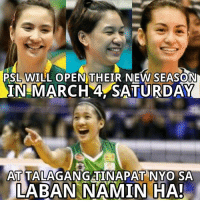 Sinabay pa ng PSL yung opening nila eh tss.  Please like her page. Kim Dy facebook.com/KimKiannaDy: PSL WILL OPEN THEIR NEW SEASON  IN MARCH 4 DAY  ATTALAGANG AT NATO SA  LABAN NAMIN HA! Sinabay pa ng PSL yung opening nila eh tss.  Please like her page. Kim Dy facebook.com/KimKiannaDy
