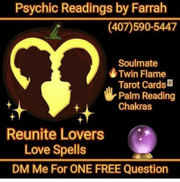 Confused, Future, and Life: Psychic Readings by Farrah  (407)590-5447  Soulmate  Twin Flame  Tarot Cards  Palm Reading  Chakras  Reunite Lovers  Love Spells  DM Me For ONE FREE Question @psychicfarrah @psychicfarrah specializing in all matters of life. Now for a limited time she is answering one FREE question!! are you trouble? worried? confused? do you want to know answers to your future do you want to know more about your love life psychic love live life help fortune love psychics relationship Guidance finances psychicreader psychicreading chakra chakras chakrahealing chakrabalance nolie trustissues career love Help souls tarotcar (407)590-5447
