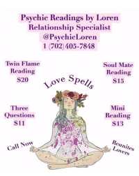 Destiny, Facetime, and Love: Psychic Readings by Loren  Relationship Specialist  @PsvchicLoren  1 (702) 405-7848  Twin Flame  Reading  $20  Soul Mate  Reading  $15  Love S  Three  Questions  $11  Mini  Reading  $13  Reunites  Lovers  Call Now Greetings, I am Psychic Loren!  @psychicloren I am a well known and highly respected psychic specializing in love and relationships. I will provide you with accurate insight and lead you to finding true love. ❤️  Though my heightened senses, I will guide you spiritually out of the path of uncertainty and help you get back to your destiny. 💫  Call me today at: (702) 405-7848 to schedule a reading. ☎️  My services are available by Phone, FaceTime and WhatsApp  Ask about my other Service's ⬇️⬇️ Love Spells, Chakra Balancing, Crystal Healing, Spiritual Cleansing