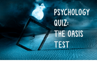 Oasis, Psychology, and Quiz: PSYCHOLOGY  QUIZ  THE OASIS  TEST