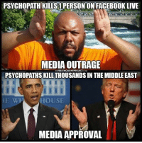 Drone, Facebook, and Memes: PSYCHOPATH KILLS1 PERSON ON FACEBOOK LIVE  MEDIA OUTRAGE  FREETHOUGHT PROJECT  PSYCHOPATHS KILL THOUSANDSIN THE MIDDLE EAST  HOUSE  MEDIA APPROVAL 💭 Only two of these psychopaths murder innocent people with flying robots... ☕️🐸 Join Us: @TheFreeThoughtProject 💭 TheFreeThoughtProject Obama Trump Drone 💭 LIKE our Facebook page & Visit our website for more News and Information. Link in Bio... 💭 www.TheFreeThoughtProject.com