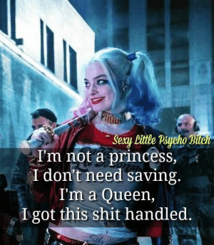 Sexy, Shit, and Queen: PTO  Sexy Little Psycho Biteh  I'm not a princess,  I don't need saving.  I'm a Queen,  Igot this shit handled. And that I do!!! Struggles are hard but getting through them is what makes…