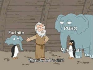 Please: PUBG  Fortnite  Minecraft  What  the hell is this? Please