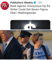 https://t.co/6khRG3VUMf: Publishers Weekly20h  Book Agents: Anonymous Op-Ed  Writer Could Get Seven-Figure  Deal | Washingtonian  TRW   The  xper https://t.co/6khRG3VUMf