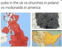 America, McDonalds, and Poland: pubs in the uk vs churches in poland  vs mcdonalds in america  eland That's a lotta churches