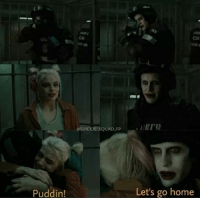 (David): Puddin!  OSUICIDE SQUAD FP  Let's go home (David)