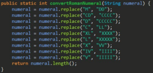 "It's not stupid if it works: pudic static int convertRomanNumeral (String numeral) [  numeral.replace ( ""M"", ""DD"");  numeral.replace(""CD"", ""CCCC"");  numeral.replace (""D"", ""CCCCC"");  numeral.replace(""C"", ""LL"");  numeral.replace ( ""XL"", ""XXXX"");  numeral.replace(""L"", ""XXXXX"" );  numeral.replace ( ""X"", ""W"");  numeral.replace(""IV"", ""IIII"");  numeral.replace ( ""V"", ""IIIII"");  numeral  numeral  numeral  numeral  numeral  numeral  numeral  numeral  numeral  return numeral.length();  }  II It's not stupid if it works"