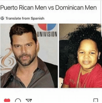 I guess that's why they say I look Puerto Rican. 😎: Puerto Rican Men vs Dominican Men  Translate from Spanish  UNIVISION I guess that's why they say I look Puerto Rican. 😎