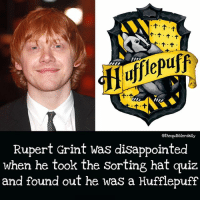 Did you know this? Comment 😏 if you did and 😮 if you didn't . . . . . . . . __________________________________________________ __________________________________________________ harrypotter potterhead wizardingworld wizardingworldofharrypotter gryffindor hufflepuff slytherin ravenclaw hogwarts hogwartsismyhome bookstagram likeforlike hermione sharethemagic hermione bookworm ronweasley voldemort harrypotterfacts hpfacts snape dracomalfoy fangirl hp facts fandom emmawatson fantasticbeasts fbawtft: puff  Othequibblerdaily  Rupert Grint was disappointed  when he took the Sorting hat quiz  and found out he was a Hufflepuff Did you know this? Comment 😏 if you did and 😮 if you didn't . . . . . . . . __________________________________________________ __________________________________________________ harrypotter potterhead wizardingworld wizardingworldofharrypotter gryffindor hufflepuff slytherin ravenclaw hogwarts hogwartsismyhome bookstagram likeforlike hermione sharethemagic hermione bookworm ronweasley voldemort harrypotterfacts hpfacts snape dracomalfoy fangirl hp facts fandom emmawatson fantasticbeasts fbawtft