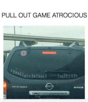 Game, Pull Out, and Pathfinder: PULL OUT GAME ATROCIOUS  ax  PATHFINDER