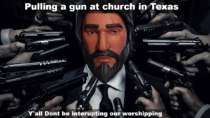 Too soon? The sad thing is, the NRA is going to be having a field day with this.: Pulling a gun at church in Texas  Y'all Dont be interupting our worshipping Too soon? The sad thing is, the NRA is going to be having a field day with this.