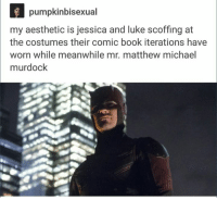 Books, Girls, and Aesthetic: pumpkin bisexual  my aesthetic is jessica and luke scoffing at  the costumes their comic book iterations have  worn while meanwhile mr. matthew michael  murdock ~Cap's Best Girl ☆☆