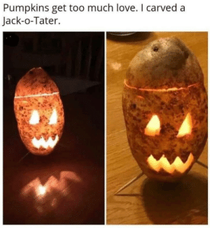 Show the potatoes some love too! ^^: Pumpkins get too much love. I carved a  Jack-o-Tater. Show the potatoes some love too! ^^