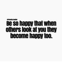 Quotes Be So Happy That When Others Look At You They Become Happy