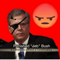 """When Jeb Bush make that comeback in a couple of hours: Punished """"Jeb"""" Bush  A Candidate without a Constituency When Jeb Bush make that comeback in a couple of hours"""