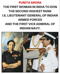 Dekh Bhai, International, and Vice: PUNITAARORA  THE FIRST WOMAN IN INDIA TO DON  THE SECOND HIGHEST RANK  E. LIEUTENANT GENERAL OF INDIAN  ARMED FORCES  AND THE FIRST VICE ADMIRAL OF  INDIAN NAVY. More power to her & every aspiring girl here 💪🏻👌🏻❤️