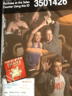 Me and my friends riding Everest at Disney World. My bud in the back got a little too excited: Purchase at the Sales  3501426  Counter Using this ID  HIMALAYAN  ESCAPES  9OULS&ESPEDAI  PASSENGER'S  TICKET  TB  PROM Serka Zoug vtiags Me and my friends riding Everest at Disney World. My bud in the back got a little too excited