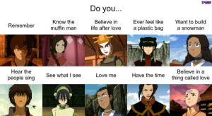 purpleplatypusbear21:  My last song meme ever!  Tag yourself.  I'm either Katara or Jet depending on my mood.: purpleplatypusbear21:  My last song meme ever!  Tag yourself.  I'm either Katara or Jet depending on my mood.