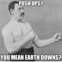 The overly manly man knows all.