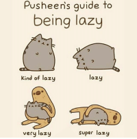 Lazy: Pusheens guide to  being lazy  kind of lazy  lazy  very lazy  super lazy