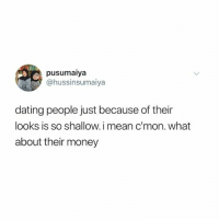 "Dating, Instagram, and Money: pusumaiya  @hussinsumaiya  dating people just because of their  looks is so shallow. i mean c'mon. what  about their money @iamathicchotdog on Instagram: ""my biggest problem is I don't have the looks and the money"""