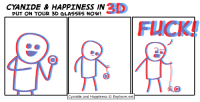 PAX South! Booth 10404!: PUT ON YOUR HAPPINESS IN  3D  CYANIDE & 3D GLASSES NOW!  FUCK  Cyanide and Happiness O Explosm.net PAX South! Booth 10404!