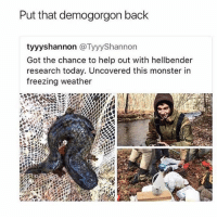Monster, Help, and Today: Put that demogorgon back  tyyyshannon @TyyyShannon  Got the chance to help out with hellbender  research today. Uncovered this monster in  freezing weather I'm allergic to milk and almond milk gives me stomach aches and soy milk is gross ighhsjsind I just gonna eat my cereal with water