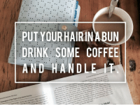 Abune: PUT YOURHAIRIN ABUN  DRINK SOME COFFEE  AND HANDLE  One thing