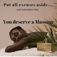 Massage is not a luxury it should be a necessity in your wellness journey.: Putall excuses aside....  and remember this:  You deserve a Massage  외 Massage is not a luxury it should be a necessity in your wellness journey.