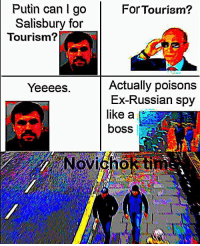 Putin authorizing assassination of Ex-Russian spy Sergey Skripal (2018 colorized): Putin can lgo  Salisbury for  ForTourism?  Tourism'?  Actually poisons  Ex-Russian spy  like a  boss  Yeeees.  Novicho ti Putin authorizing assassination of Ex-Russian spy Sergey Skripal (2018 colorized)