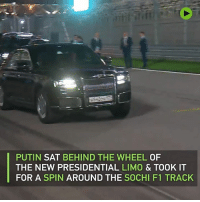 Dank, Putin, and F1: PUTIN SAT BEHIND THE WHEEL OF  THE NEW PRESIDENTIAL LIMO & TOOK IT  FOR A SPIN AROUND THE SOCHI F1 TRACK