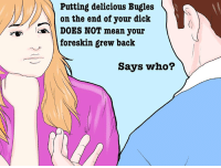Dick, Mean, and Persimmon: Putting  delicious  Bugles  on the end of your dick  DOES NOT mean your  foreskin grew back  Says who? - serotomin