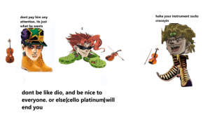 Putting JoJo related orchestra memes in my class until my teacher tells me to stop: Day 1.5 (Check The Comments): Putting JoJo related orchestra memes in my class until my teacher tells me to stop: Day 1.5 (Check The Comments)