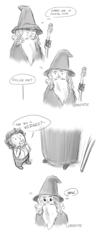 lomonte: Gandalf discovering hobbits this one is actually two years old but I never posted it, still funny tho : PWARFS ARE SO  FUCKI NG CUTE  1  EXCUSE ME?  LOMONTE   ARE YOU A  WIZARD?  OM  COMONTE lomonte: Gandalf discovering hobbits this one is actually two years old but I never posted it, still funny tho