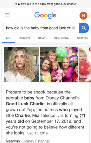the baby from good luck charlie is 21 wow i officially feel old https://t.co/0oHG49ZxIQ: Q A how old is the baby from good luck charlie  Google  how old is the baby from good luck ch X  ALL  SHOPPING  VIDEOS  IMAGES  NEWS  Prepare to be shook because the  adorable baby from Disney Channel's  Good Luck Charlie. is officially all  grown up! Yep, the actress who played  little Charlie, Mia Talerico. , is turning 21  old on September 17, 2019, and  you're not going to believe how different  she looks! Sep 17, 2019  years  Network: Disney Channel the baby from good luck charlie is 21 wow i officially feel old https://t.co/0oHG49ZxIQ