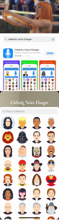 Emo, Funny, and Memes: Q celebrity voice changer  Celebrity Voice Changer  Animoji -Prank Call -3D Emo...OPEN  2.58K  Become Anyone You Want!  Make Funny Calls and Videos!  Disguise Your Voice!  5:29 PM  3 Search o06 LE 12:22 PM  3 Search seodo LTE 12:22 PM  Celebrity Voice Changer Lite  Celebrity Voice Changer Lite  Celebrity Voice Changer Lite  Play  Share  Play  Share  Pay  Share  Request  Request  Voice  Request   Celebrity Voice Changer  Q Find a Celebrity  0 RT @LizzyCampbeII: Me when I used Cardi Bs voice 😂 https://t.co/7VEn6yEzcr