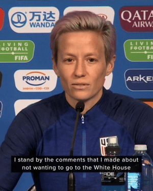 """I stand by the comments that I made ... with the exception of the expletive.""  Megan Rapinoe on saying she's ""not going to the f--king White House"": QATA  AIRW  WANDA  LIVIN  IVING  POTBALL  F OTBA  FI  FIFA  ARKE  PROMAN  Interim-CDD CD  I stand by the comments that I made about  not wanting to go to the White House  ADE ""I stand by the comments that I made ... with the exception of the expletive.""  Megan Rapinoe on saying she's ""not going to the f--king White House"""