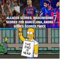 Barcelona, Memes, and Qatar: QATAR  ARDA  ALCACER SCORED, MASSCHERANO  SCORED FOR BARCELONA, ANDRE unicef  GOMES SCORED TWICE  THE  END  NEAR This........😂😂