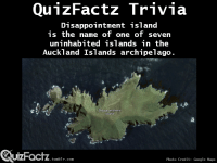 Google, Tumblr, and Google Maps: Qu1zFactz Trivia  Disappointment island  is the name of one of seven  uninhabited islands in the  Auckland Islands archipelago.  Disappointment  sland  UIZFacTZ tumblr com  Photo Credit: Google Maps