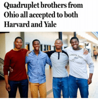 Africa, Blackhistory, and Black Lives Matter: Quadruplet brothers from  Ohio all accepted to both  Harvard and Yale  LAKOTA  EAST  TRACK s  FIELD ✊🏿💯The Wade quadruplets, Nigel, Zach, Aaron and Nick, all 18, are seniors at Lakota East High School in Liberty Township, Ohio and this week they found out that they had all been accepted to both Harvard and Yale. More than 32,000 people applied for Yale's Class of 2021, according to the university's website. Of them, 2,272 were admitted. Harvard said 2,056 students were admitted this year out of an applicant pool that exceeded 39,000. wakeup staywoke blackfamily blackpower blackexellence blackgenius blackboys blackboymagic blacklivesmatter Africa melanin god blackkids blackout blackexellence Blacklivesmatter kings BLM blackhistory BlackGirlsRock blackboyjoy