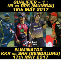 Ken, Memes, and 🤖: QUALIFIER 1  MI vs RIPS UMUMBAIi  16th MAY 2017  On  GIONE  moto  S Shots  KEN  TAR  ELIMINATOR  KKR vs SRH [BENGAL URUm  17th MAY 2017 MI, RPS, SRH & KKR - 4 teams for playoffs.