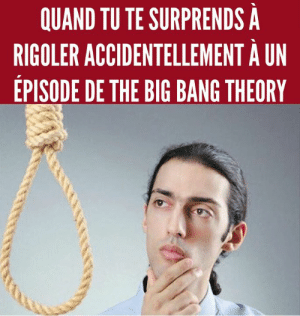 Big Bang Theory: QUAND TU TE SURPRENDS A  RIGOLER ACCIDENTELLEMENT A UN  EPISODE DE THE BIG BANG THEORY