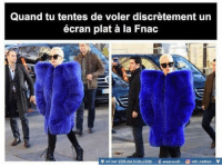 Memes, Discretion, and 🤖: Quand tu tentes de voler discretement un  écran plat la Fnac  v vu sur VDR-NATION.coM if wearevdr vdr nation V