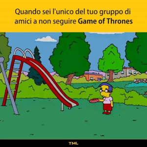 Hello darkness my old friend...: Quando sei l'unico del tuo gruppo di  amici a non seguire Game of Thrones  TML Hello darkness my old friend...