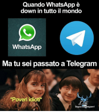 Hermione, Memes, and Whatsapp: Quando WhatsApp  down in tutto il mondo  WhatsApp  Ma tu sei passato a Telegram  *Poveri idioti  Seguicisuunstagram! Eate eateseseirimastoconharry rimastoconharry whatsapp telegram hermionegranger hermione harry harrypotter