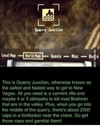 Fuck quarry junction fallout falloutnewvegas falloutfanpage: Quarry Junction  local Map  World Map  Quests  Misc  Rapo  This is Quarry Junction, otherwise known as  the safest and fastest way to get to New  Vegas. All you need is a varmint rifle and  maybe 4 or 5 stimpaks to kill mad Brahmin  that are in the valley. Plus, when you go into  the middle of the quarry, there's about 2500  caps in a footlocker near the crane. Go get  those caps and gamble them! Fuck quarry junction fallout falloutnewvegas falloutfanpage