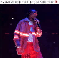 quavo will drop a solo project in september 👌 ➡️DM 5 FRIENDS: Quavo will drop a solo project September !!  05 W  C@ quavo will drop a solo project in september 👌 ➡️DM 5 FRIENDS