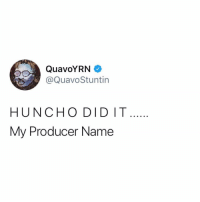 Quavo, Producer, and Name: QuavoYRN  @QuavoStuntin  HUNCHO DIDIT  My Producer Name Looks like Quavo is going to be producing some tracks 👀 @QuavoStuntin https://t.co/WGiw9b6elY