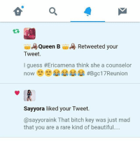 When @sayyoraink like your post 😍 I HATE TO SEE YOU GO 😢 SAYORA BGC17 badgirlsclub TWITTER SOCIALMEDIA: Queen B  Retweeted your  Tweet.  guess #Ericamena think she a counselor  nOW  Sayyora liked your Tweet.  @sayyoraink That bitch key was just mad  that you are a rare kind of beautiful When @sayyoraink like your post 😍 I HATE TO SEE YOU GO 😢 SAYORA BGC17 badgirlsclub TWITTER SOCIALMEDIA